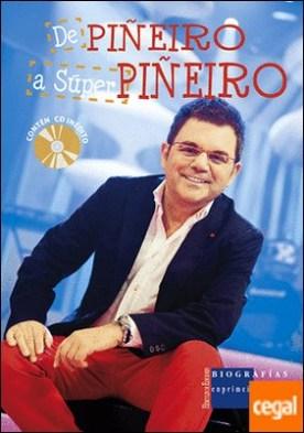 De Piñeiro a Súper Piñeiro por Piñeiro, Xosé Manuel PDF