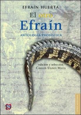 El otro Efraín. Antología prosística