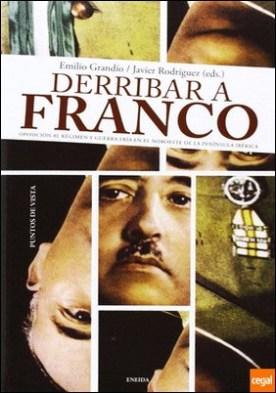 Derribar a Franco . oposiciçon al Régimen y Guerra Fría en el Noreste de la Península Ibérica