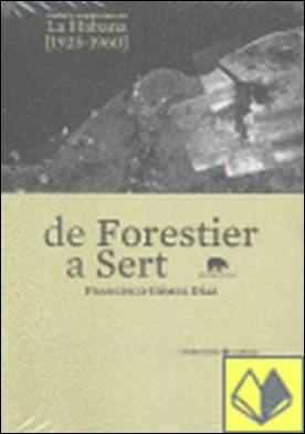 De Forestier a Sert . Ciudad y arquitectura en La Habana (1925-1960)