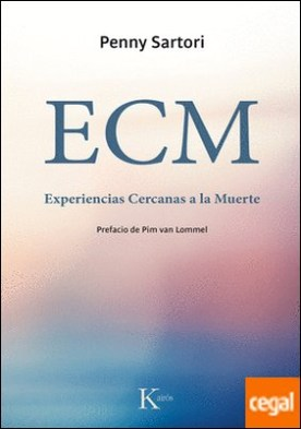ECM . Experiencias Cercanas a la Muerte