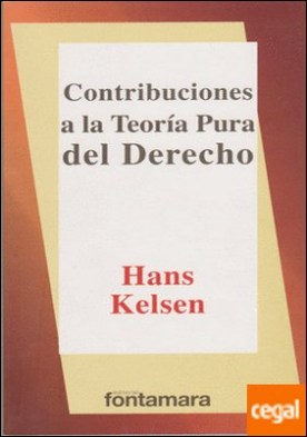 CONTRIBUCIONES A LA TEORIA PURA DEL DERECHO por KELSEN, HANS PDF