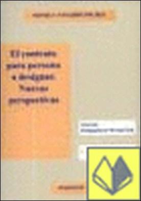 EL CONTRATO PARA PERSONA A DESIGNAR. NUEVAS PERSPECTIVAS . II.Obligaciones y contratos por NAVARRO MICHEL, M. PDF