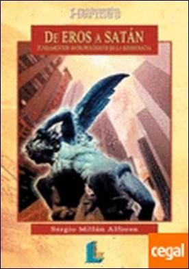 De Eros a Satán. Fundamentos antropológicos...