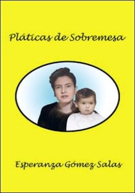 Pláticas De Sobremesa por Esperanza Gómez Salas PDF