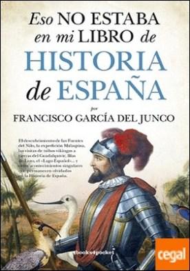 ESO NO ESTABA EN MI LIBRO DE HISTORIA DE ESPAÑA B4P