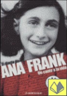 El diario de Ana Frank . UN CANTO A LA VIDA