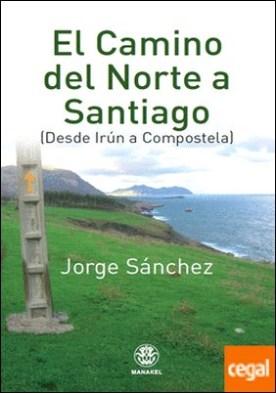 El Camino del Norte a Santiago . De Irún a Compostela