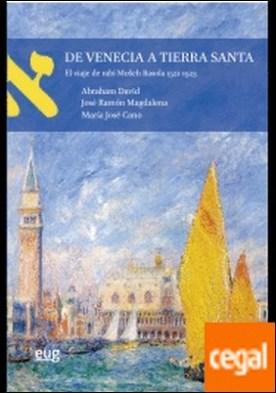 De Venecia a Tierra Santa . El viaje de rabí Moseh Basola 1521-1523