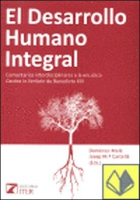 """El desarrollo humano integral . comentarios interdisciplinares a la encíclica """"Caritas in veritate"""" de Benedicto XVI por Melé Carné, Domènec PDF"""