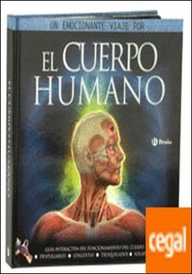 El cuerpo humano . Guía interactiva del funcionamiento del cuerpo