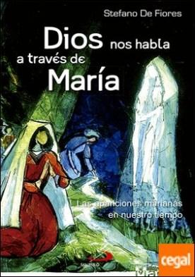 Dios nos habla a través de María . Las apariciones marianas en nuestro tiempo