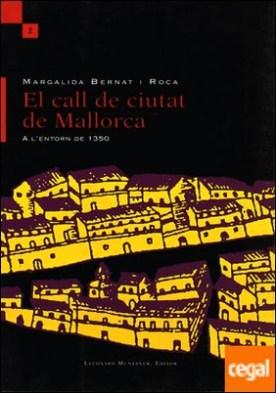 El call de ciutat de Mallorca . a l'entorn de 1350