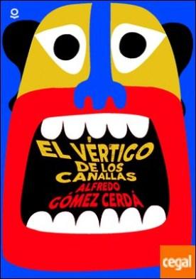 El vértigo de los canallas por Gomez Cerda, Alfredo PDF
