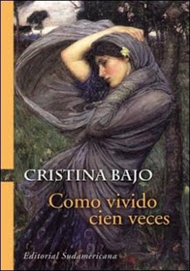 Como vivido cien veces (Biblioteca Cristina Bajo) por Cristina Bajo PDF