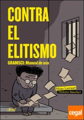 Contra el elitismo . Gramsci: Manual de uso