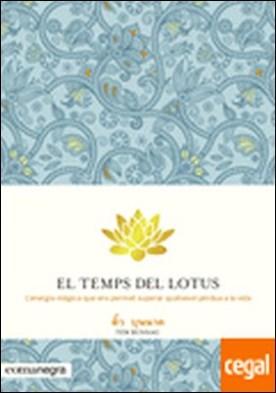 El temps del lotus . L'energia màgica que ens permet superar qualsevol pèrdua a la vida