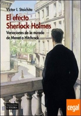 El efecto Sherlock Holmes . Variaciones de la mirada de Manet a Hitchcock