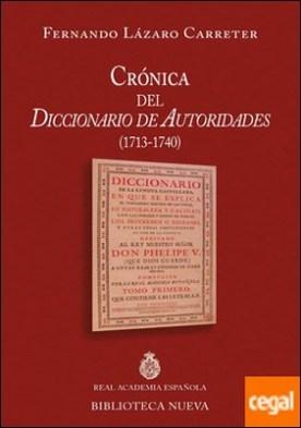 Crónica del Diccionario de Autoridades (1713 - 1740)