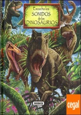 Escucha los sonidos de los dinosaurios