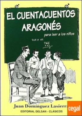 El cuentacuentos aragonés para leer a los niños por Domínguez Lasierra, Juan PDF