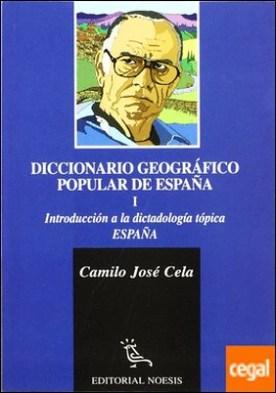 Diccionario geográfico popular de España . introducción a la dictatología tópica