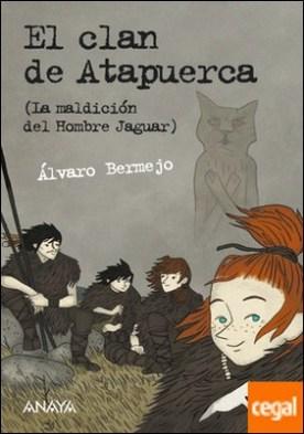 El clan de Atapuerca . La maldición del Hombre Jaguar