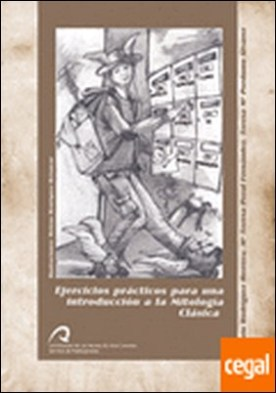 Ejercicios prácticos para una introducción a la Mitología Clásica . LOGIA CLASICA