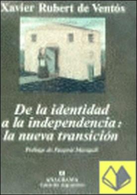De la identidad a la independencia: la nueva transición