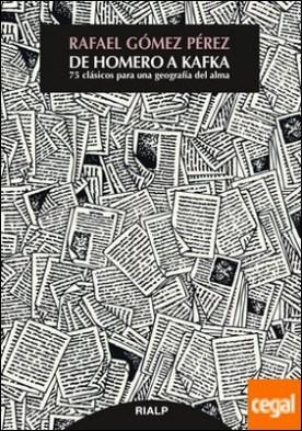 De Homero a Kafka . 75 clásicos para una geografía del alma