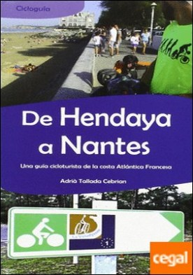 De Hendaya a Nantes. Una guía cicloturista de la costa Atlántica Francesa.