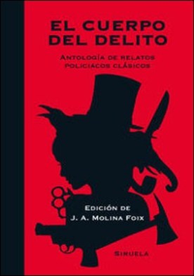 El cuerpo del delito. Antología de relatos policiacos clásicos
