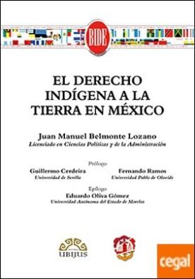 El derecho indígena a la tierra en México