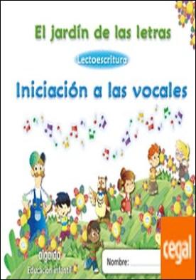 El jardín de las letras. Iniciación a las vocales por Campuzano Valiente, María Dolores PDF
