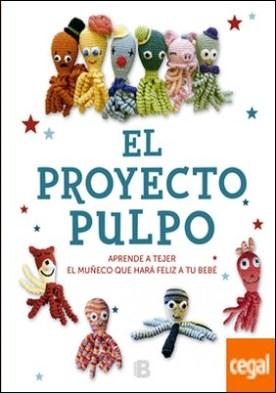 El Proyecto Pulpo . Aprende a tejer el muñeco que hará feliz a tu bebé