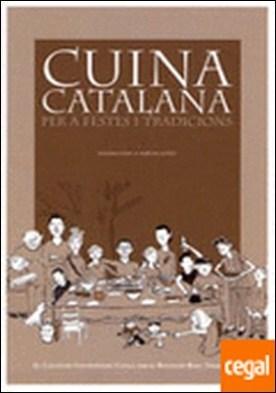 Cuina catalana per a festes i tradicions . el calendari gastronòmic català amb el receptari bàsic tradicional por Sano, Kazuko PDF