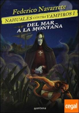 DEL MAR A LA MONTAÑA. NAHUALES CONTRA VA