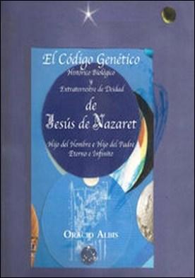 EI Código Genético de Jesús de Nazaret