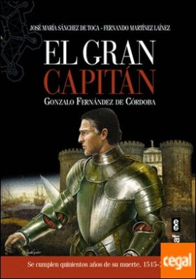 El Gran Capitán . Gonzalo Fernández de Córdoba