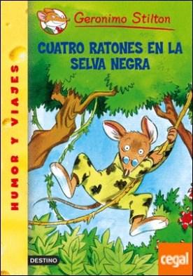 Cuatro ratones en la selva negra . Geronimo Stilton 11