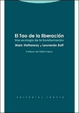 El Tao de la liberación. Una ecología de la transformación