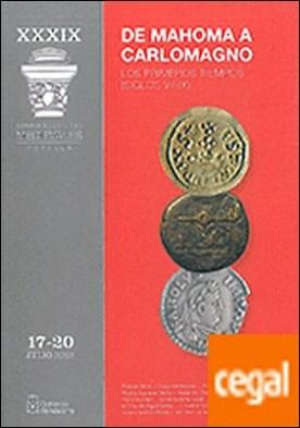 De Mahoma a Carlomagno . los primeros tiempos, siglos VII-IX : actas de la XXXIX Semana de Estudios Medievales, celebrada del 17 al 20 de julio de 2012 en Estella