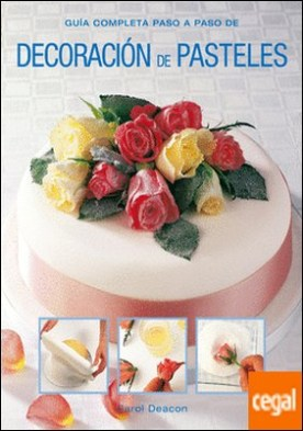 Decoración de pasteles . Guía completa paso a paso