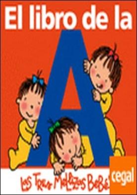 El libro de la A . Las Tres Mellizas Bebés