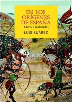 En los orígenes de España. Mitos y realidades