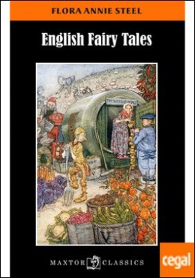 English fairy tales . Retold by Flora Annie Steel