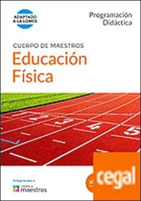 Cuerpo de Maestros Educación Física. Programación Didáctica . Programación didáctica. (Adaptado a la LOMCE) por CENTRO DE ESTUDIOS VECTOR, S.L.