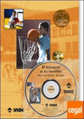 El básquet a su medida. Pre-mini de 8 a 10 años (libro+CD) por Carrillo Ruiz, Antonio