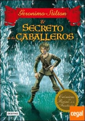 El secreto de los caballeros . Crónicas del Reino de la Fantasía 6