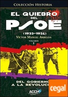 El quiebro del PSOE (1933-1934) . Del gobierno a la revolución